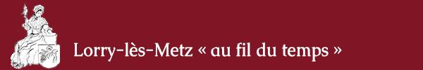 Lorry-lès-Metz « au fil du temps»